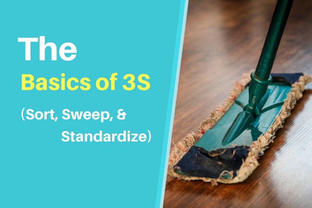 The Basics of 3S (Sort, Sweep, Standardize)