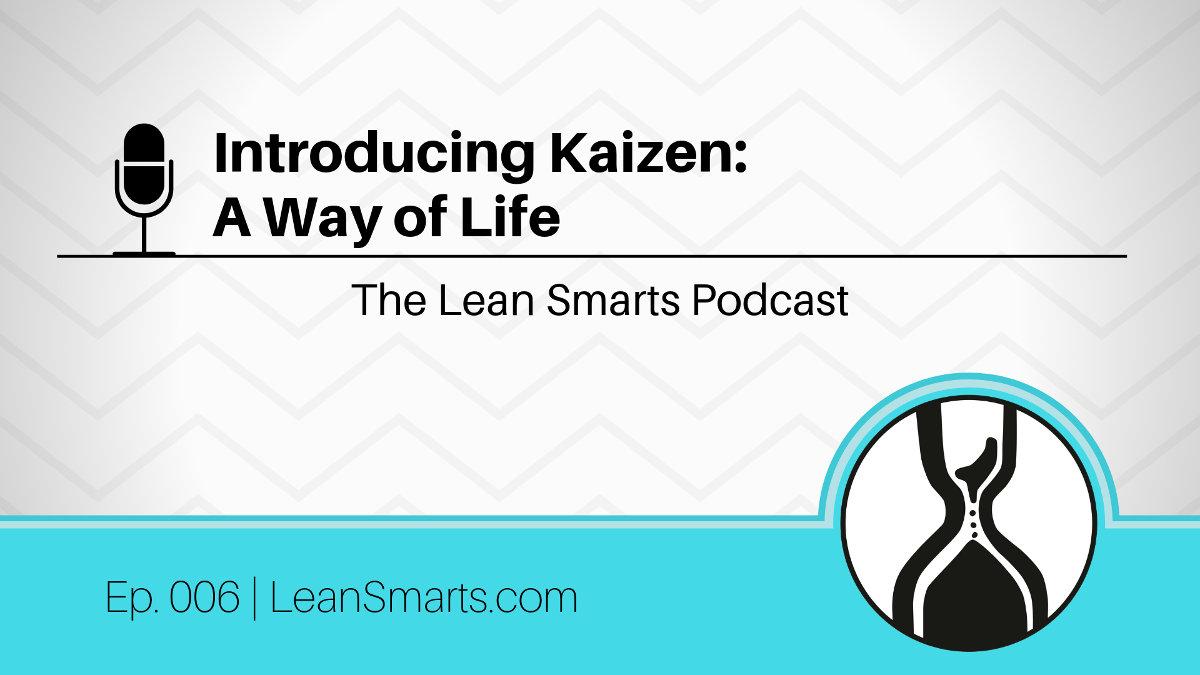 Introducing Kaizen: A Way of Life