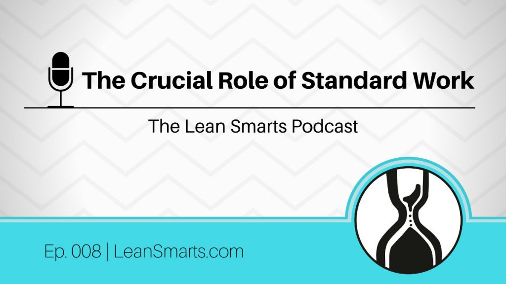The Crucial Role of Lean Standard Work