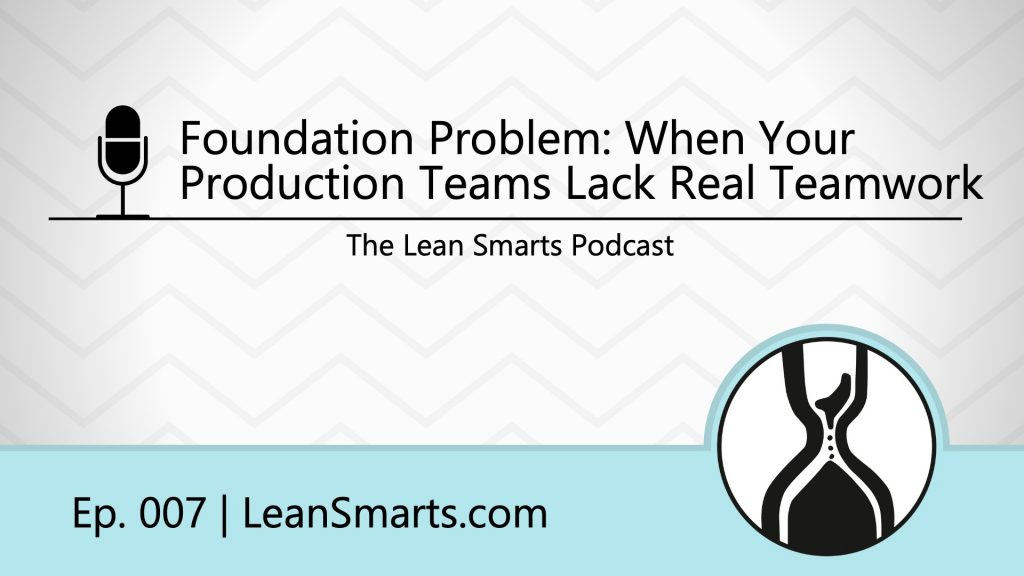 Foundation Problem: When Your Production Team Lacks Real Teamwork
